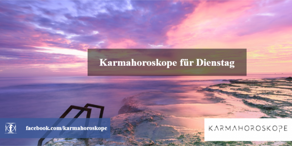 Karmahoroskope für Dienstag 2019-01-15