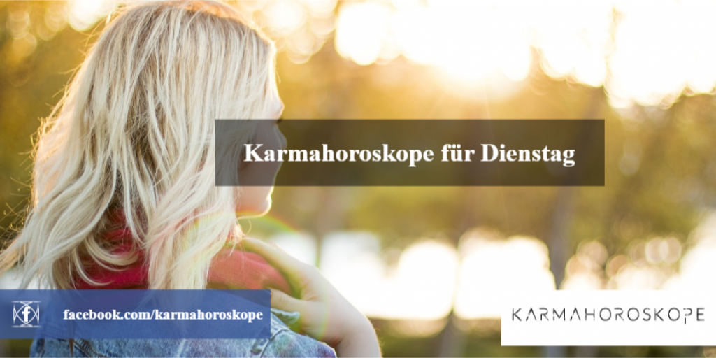 Karmahoroskope für Dienstag 2018-12-18