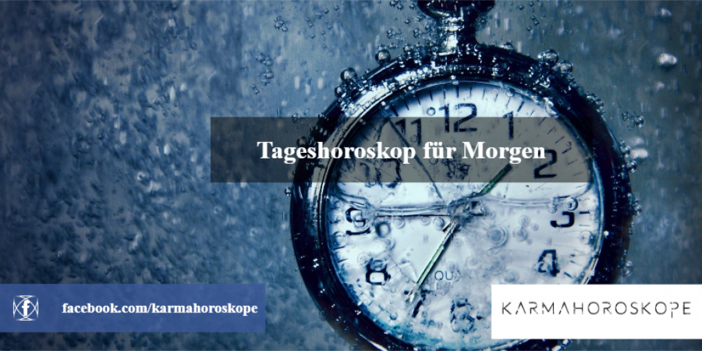 Tageshoroskop für Morgen 2019-01-26
