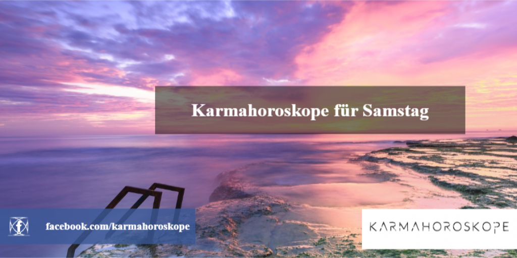 Karmahoroskope für Samstag 2018-12-08