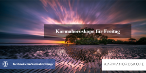 Karmahoroskope für Freitag 2018-12-21